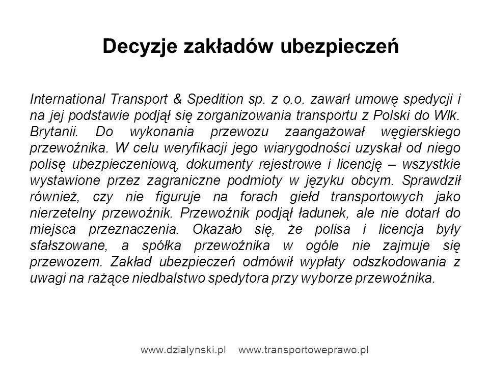 Decyzje zakładów ubezpieczeń International Transport & Spedition sp. z o.o. zawarł umowę spedycji i na jej podstawie podjął się zorganizowania transpo