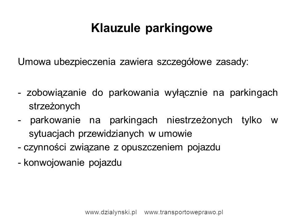 Klauzule parkingowe Umowa ubezpieczenia zawiera szczegółowe zasady: - zobowiązanie do parkowania wyłącznie na parkingach strzeżonych - parkowanie na p