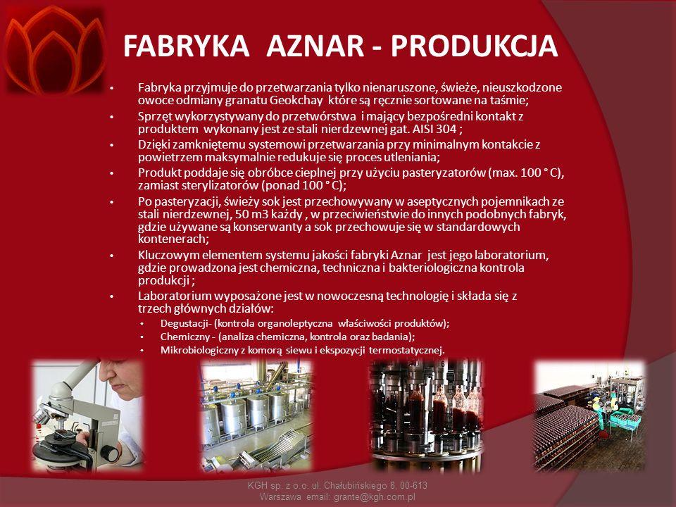 FABRYKA AZNAR - PRODUKCJA Fabryka przyjmuje do przetwarzania tylko nienaruszone, świeże, nieuszkodzone owoce odmiany granatu Geokchay które są ręcznie