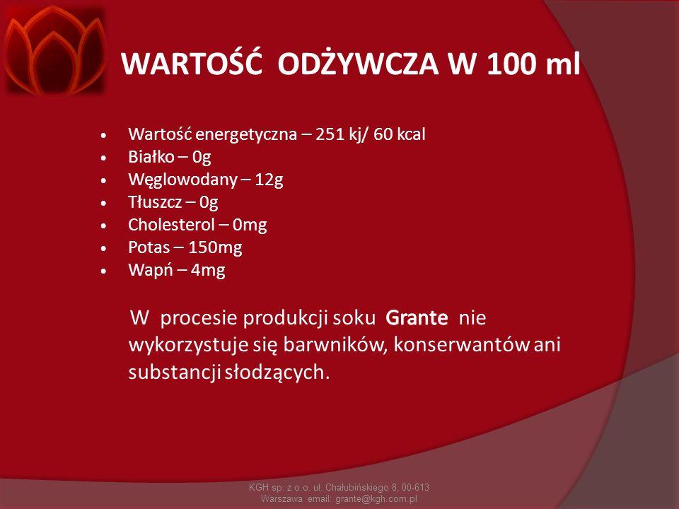 WARTOŚĆ ODŻYWCZA W 100 ml KGH sp. z o.o. ul. Chałubińskiego 8, 00-613 Warszawa email: grante@kgh.com.pl