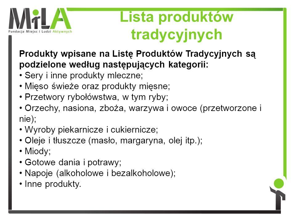 Lista produktów tradycyjnych Produkty wpisane na Listę Produktów Tradycyjnych są podzielone według następujących kategorii: Sery i inne produkty mlecz