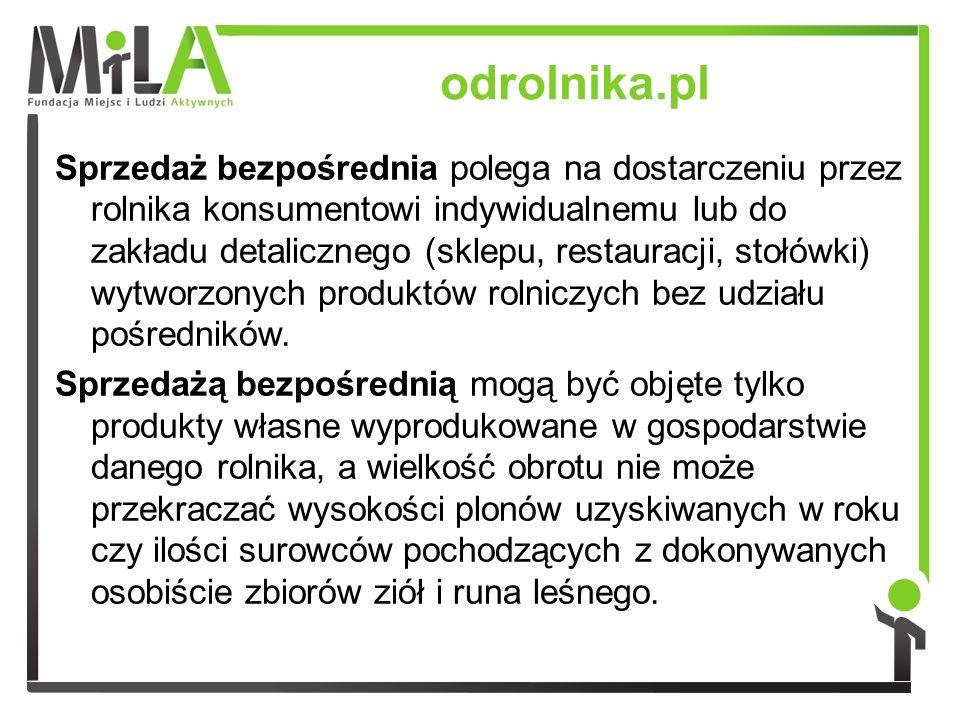 odrolnika.pl Sprzedaż bezpośrednia polega na dostarczeniu przez rolnika konsumentowi indywidualnemu lub do zakładu detalicznego (sklepu, restauracji,