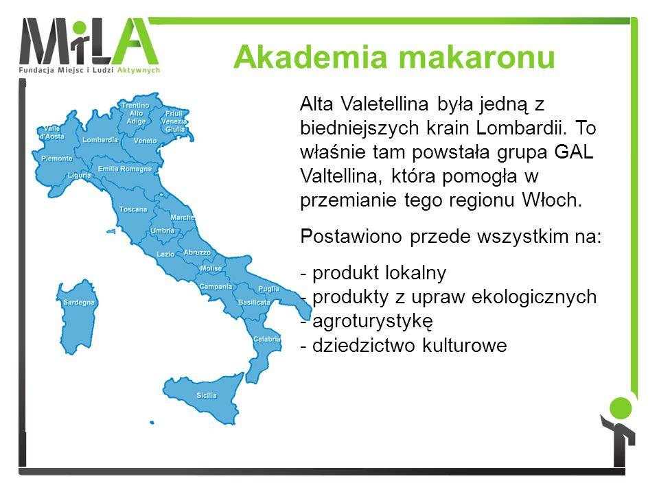 Akademia makaronu Alta Valetellina była jedną z biedniejszych krain Lombardii. To właśnie tam powstała grupa GAL Valtellina, która pomogła w przemiani