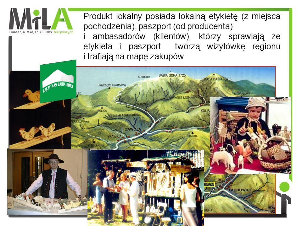 Produkt lokalny posiada lokalną etykietę (z miejsca pochodzenia), paszport (od producenta) i ambasadorów (klientów), którzy sprawiają że etykieta i pa