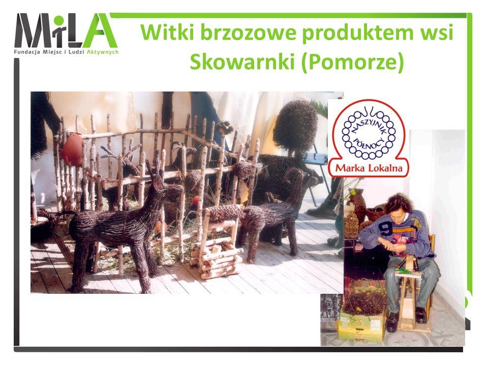 Witki brzozowe produktem wsi Skowarnki (Pomorze)