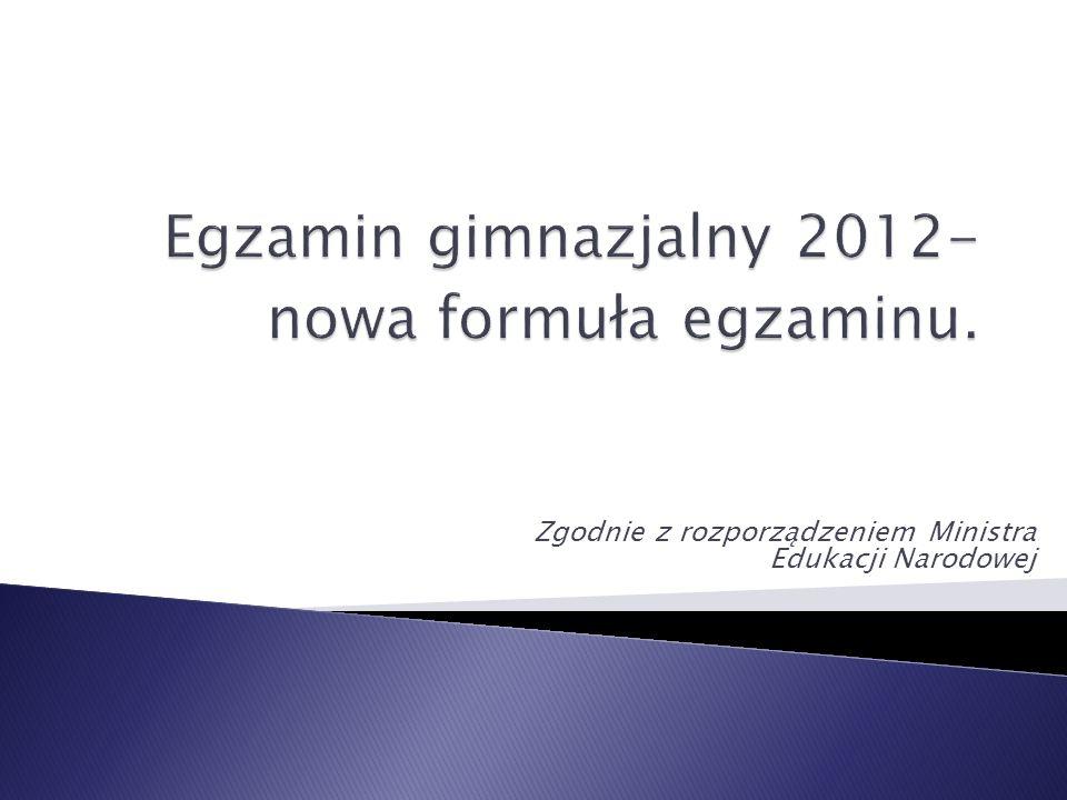 Zgodnie z rozporządzeniem Ministra Edukacji Narodowej