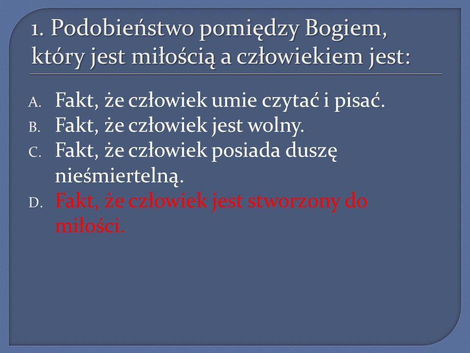 17.Cnotę męstwa umacnia w nas sakrament: A. Bierzmowania.