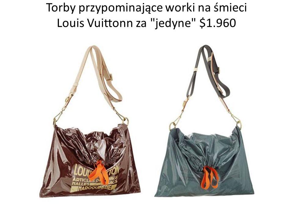 Torby przypominające worki na śmieci Louis Vuittonn za
