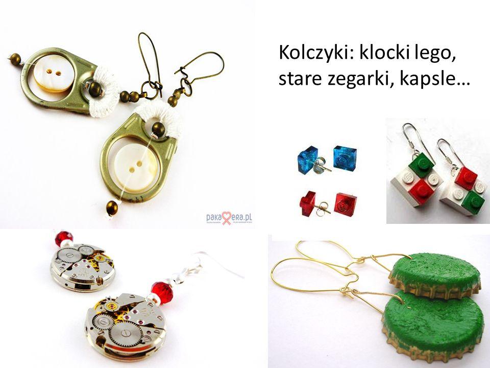 Kolczyki: klocki lego, stare zegarki, kapsle…