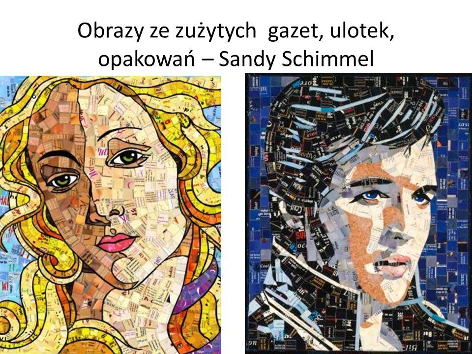 Obrazy ze zużytych gazet, ulotek, opakowań – Sandy Schimmel
