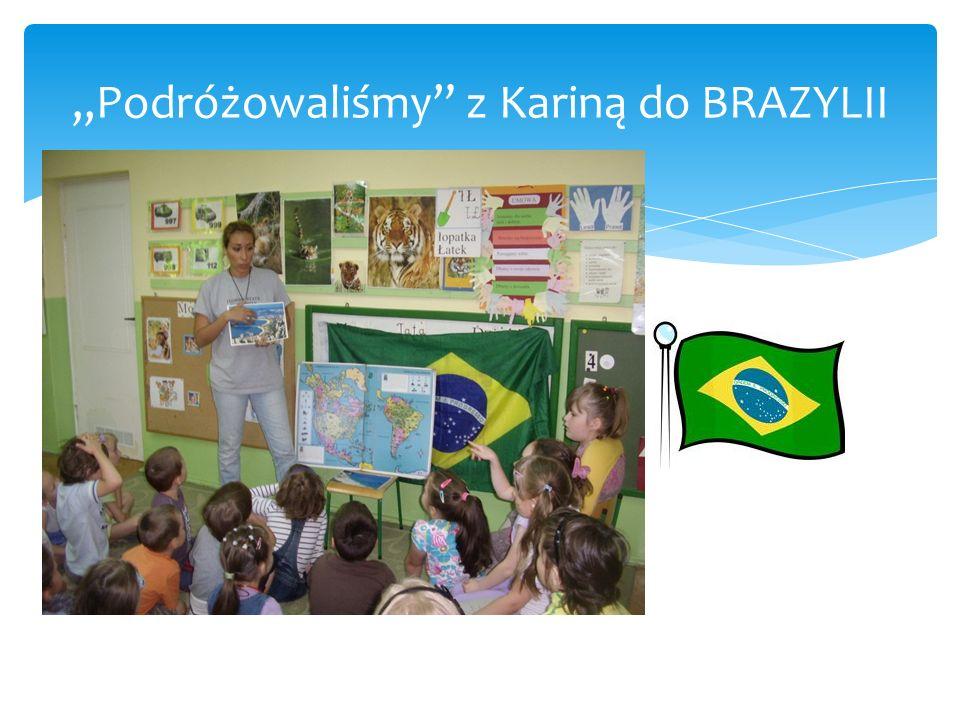 Podróżowaliśmy z Kariną do BRAZYLII