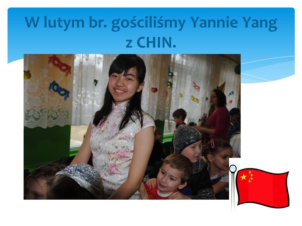 W lutym br. gościliśmy Yannie Yang z CHIN.