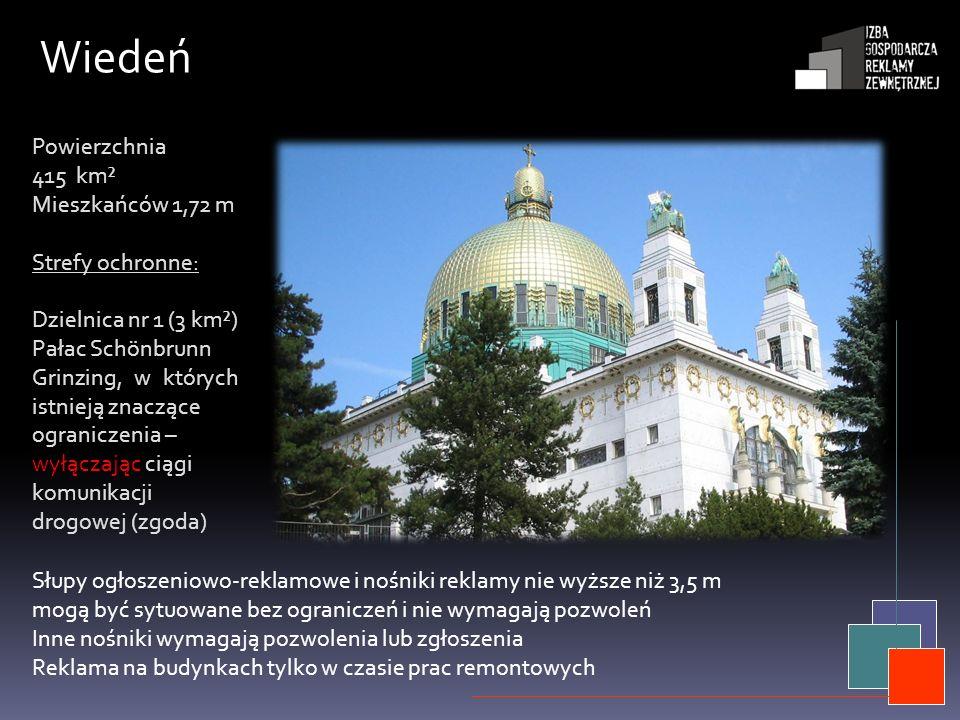 Wiedeń Powierzchnia 415 km² Mieszkańców 1,72 m Strefy ochronne: Dzielnica nr 1 (3 km²) Pałac Schönbrunn Grinzing, w których istnieją znaczące ogranicz
