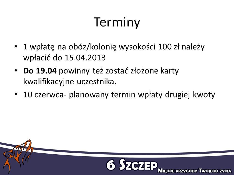 Terminy 1 wpłatę na obóz/kolonię wysokości 100 zł należy wpłacić do 15.04.2013 Do 19.04 powinny też zostać złożone karty kwalifikacyjne uczestnika. 10