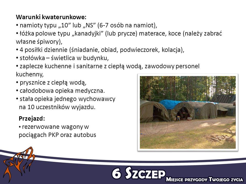 Warunki kwaterunkowe: namioty typu 10 lub NS (6-7 osób na namiot), łóżka polowe typu kanadyjki (lub prycze) materace, koce (należy zabrać własne śpiwo