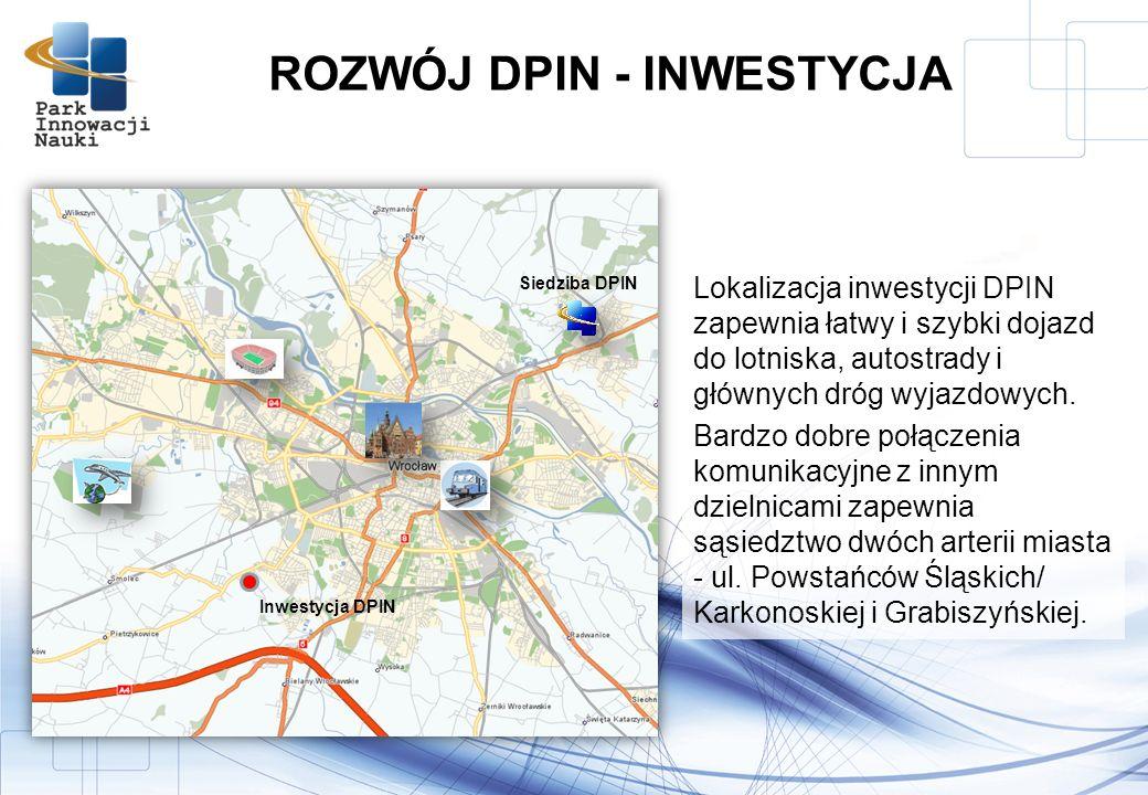 Lokalizacja inwestycji DPIN zapewnia łatwy i szybki dojazd do lotniska, autostrady i głównych dróg wyjazdowych.
