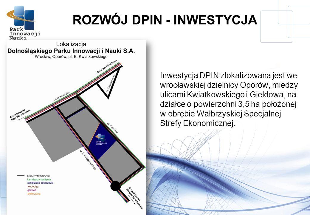 Inwestycja DPIN zlokalizowana jest we wrocławskiej dzielnicy Oporów, miedzy ulicami Kwiatkowskiego i Giełdowa, na działce o powierzchni 3,5 ha położonej w obrębie Wałbrzyskiej Specjalnej Strefy Ekonomicznej.