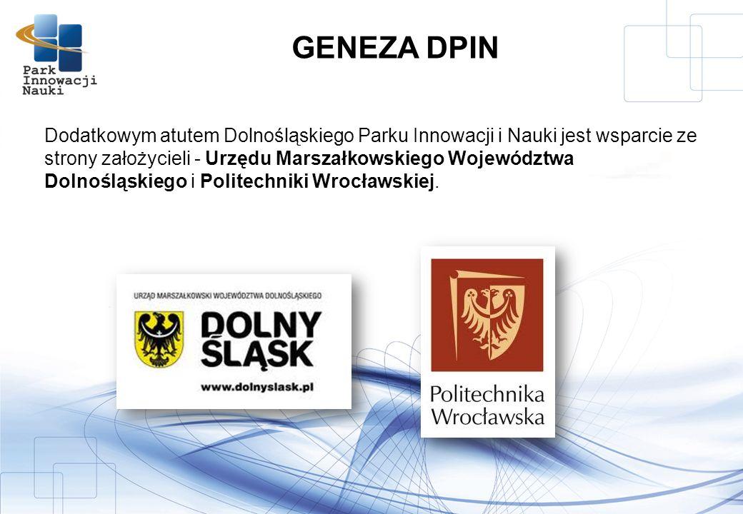 Dodatkowym atutem Dolnośląskiego Parku Innowacji i Nauki jest wsparcie ze strony założycieli - Urzędu Marszałkowskiego Województwa Dolnośląskiego i Politechniki Wrocławskiej.