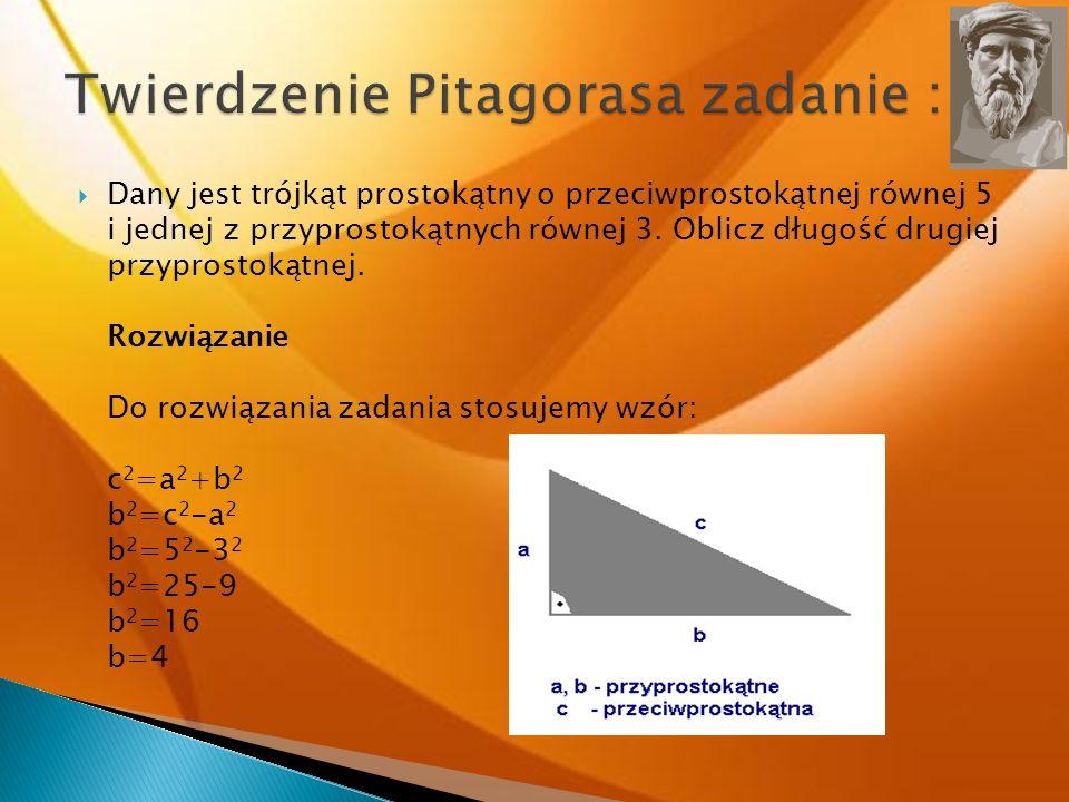 Dany jest trójkąt prostokątny o przeciwprostokątnej równej 5 i jednej z przyprostokątnych równej 3. Oblicz długość drugiej przyprostokątnej. Rozwiązan