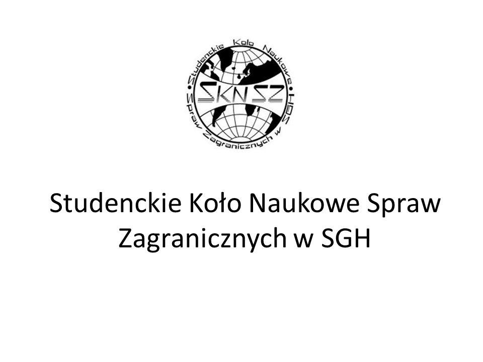 Informacje podstawowe: jedna z największych i najprężniej działających organizacji studenckich w SGH przedmiotem i tematyką przewodnią działalności Koła są szeroko pojęte relacje międzynarodowe projekty w różnorakiej formie: spotkań z ekspertami, debat, wizyt studyjnych SKN SZ jedną z najwyżej ocenianych organizacji w SGH