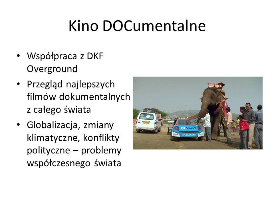 Kino DOCumentalne Współpraca z DKF Overground Przegląd najlepszych filmów dokumentalnych z całego świata Globalizacja, zmiany klimatyczne, konflikty p