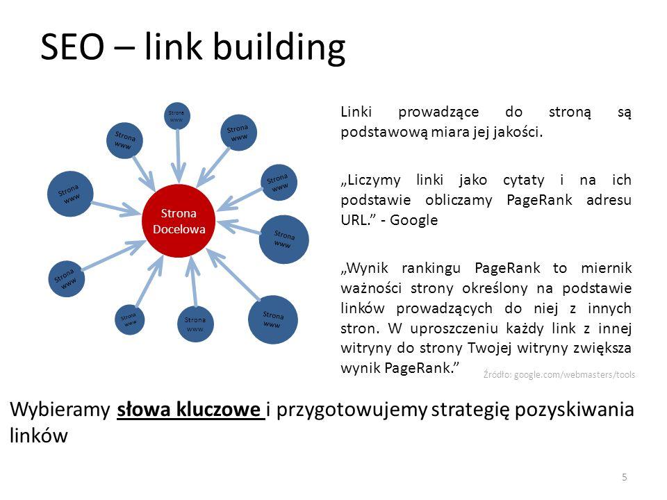 SEO – link building Strona Docelowa Strona www Linki prowadzące do stroną są podstawową miara jej jakości.