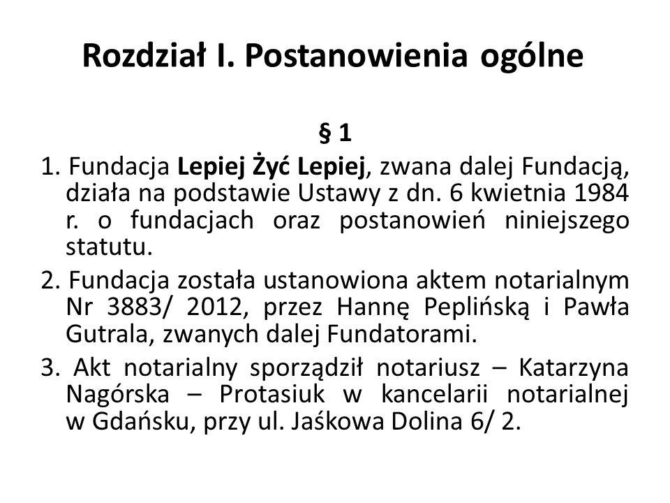 Rozdział I.Postanowienia ogólne § 2 1. Siedzibą Fundacji jest miasto Gdańsk.