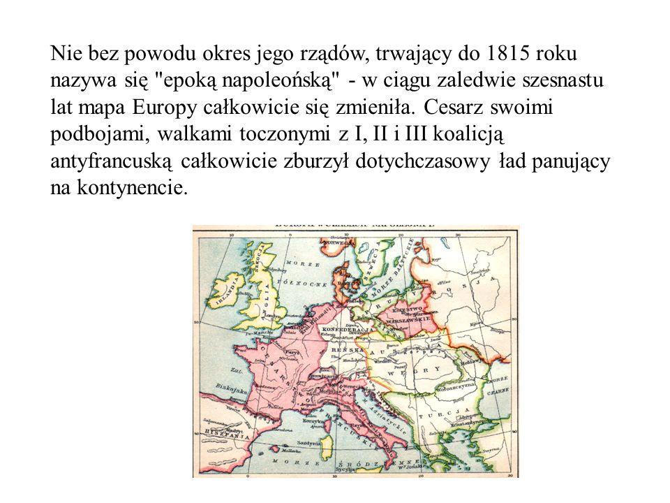 Nie bez powodu okres jego rządów, trwający do 1815 roku nazywa się