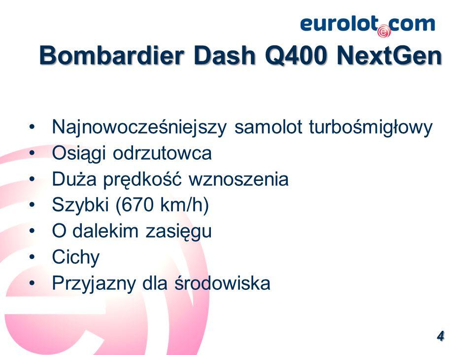 Bombardier Dash Q400 NextGen Bombardier Dash Q400 NextGen Najnowocześniejszy samolot turbośmigłowy Osiągi odrzutowca Duża prędkość wznoszenia Szybki (670 km/h) O dalekim zasięgu Cichy Przyjazny dla środowiska 4