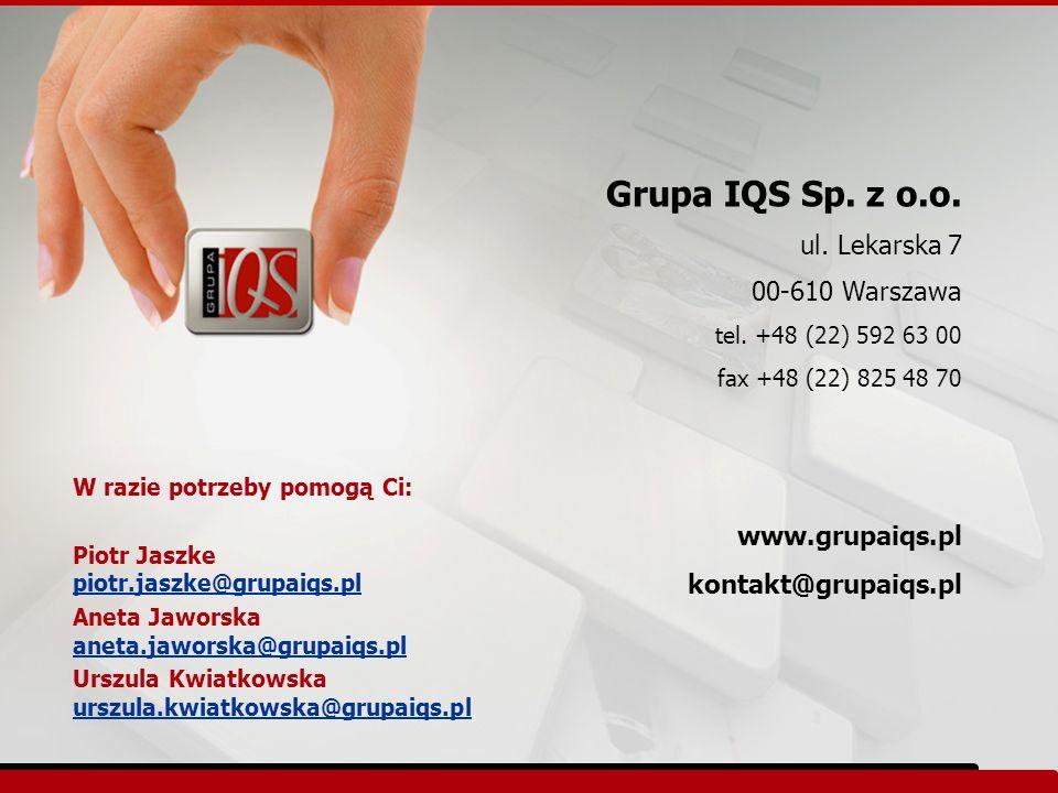 Grupa IQS Sp. z o.o. ul. Lekarska 7 00-610 Warszawa tel. +48 (22) 592 63 00 fax +48 (22) 825 48 70 www.grupaiqs.pl kontakt@grupaiqs.pl W razie potrzeb