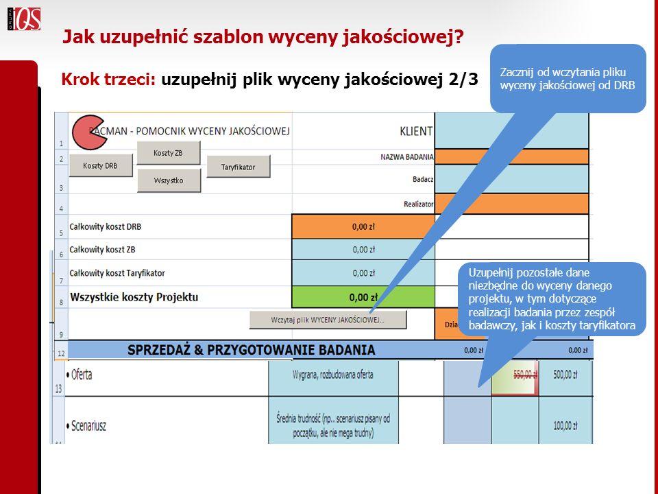 Jak uzupełnić szablon wyceny jakościowej? Krok trzeci: uzupełnij plik wyceny jakościowej 2/3 Zacznij od wczytania pliku wyceny jakościowej od DRB Uzup