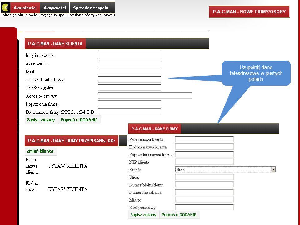 Wprowadź szacowaną wartość wyceny/oferty Uzupełnij dane teleadresowe w pustych polach