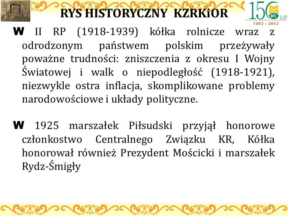 RYS HISTORYCZNY KZRKiOR W II RP (1918-1939) kółka rolnicze wraz z odrodzonym państwem polskim przeżywały poważne trudności: zniszczenia z okresu I Woj
