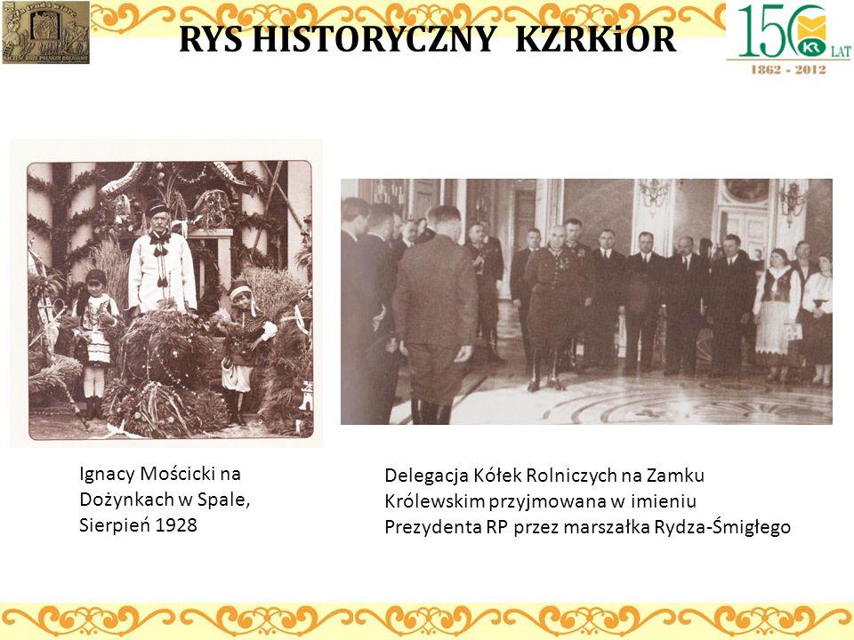 RYS HISTORYCZNY KZRKiOR Ignacy Mościcki na Dożynkach w Spale, Sierpień 1928 Delegacja Kółek Rolniczych na Zamku Królewskim przyjmowana w imieniu Prezy