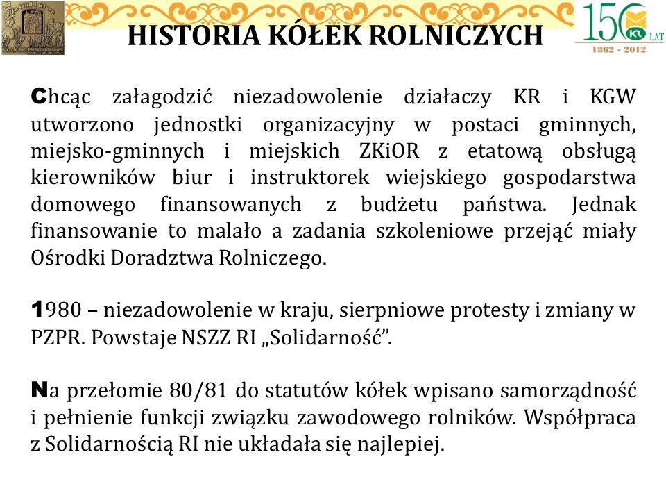 HISTORIA KÓŁEK ROLNICZYCH C hcąc załagodzić niezadowolenie działaczy KR i KGW utworzono jednostki organizacyjny w postaci gminnych, miejsko-gminnych i