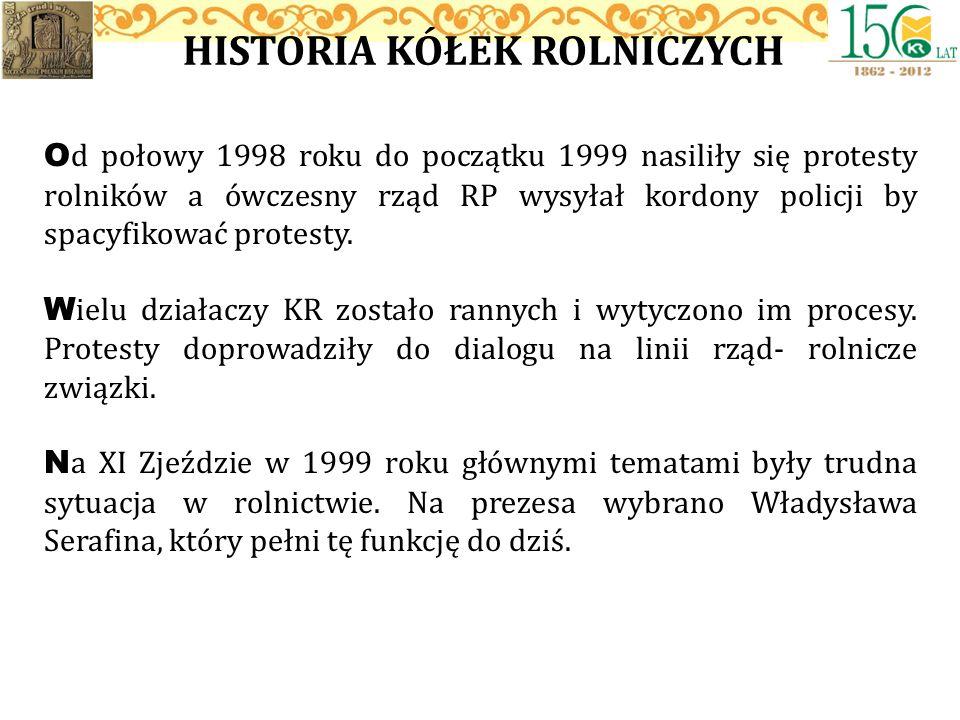 HISTORIA KÓŁEK ROLNICZYCH O d połowy 1998 roku do początku 1999 nasiliły się protesty rolników a ówczesny rząd RP wysyłał kordony policji by spacyfiko