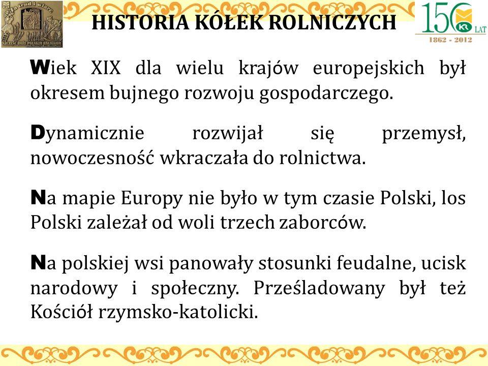 HISTORIA KÓŁEK ROLNICZYCH W iek XIX dla wielu kraj ó w europejskich był okresem bujnego rozwoju gospodarczego. D ynamicznie rozwijał się przemysł, now