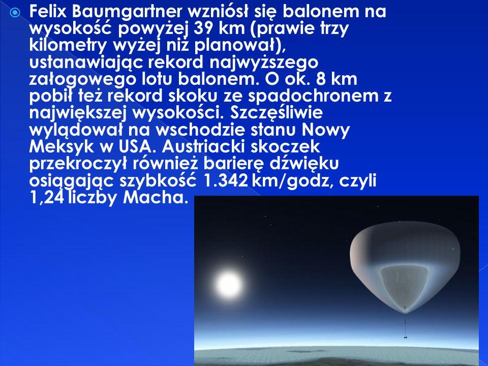 Felix Baumgartner wzniósł się balonem na wysokość powyżej 39 km (prawie trzy kilometry wyżej niż planował), ustanawiając rekord najwyższego załogowego