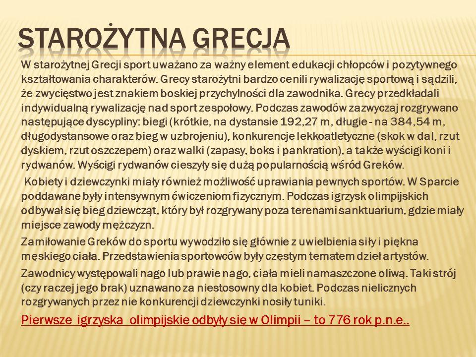 W starożytnej Grecji sport uważano za ważny element edukacji chłopców i pozytywnego kształtowania charakterów. Grecy starożytni bardzo cenili rywaliza