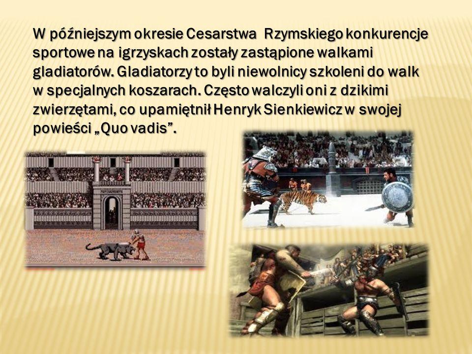 W późniejszym okresie Cesarstwa Rzymskiego konkurencje sportowe na igrzyskach zostały zastąpione walkami gladiatorów. Gladiatorzy to byli niewolnicy s