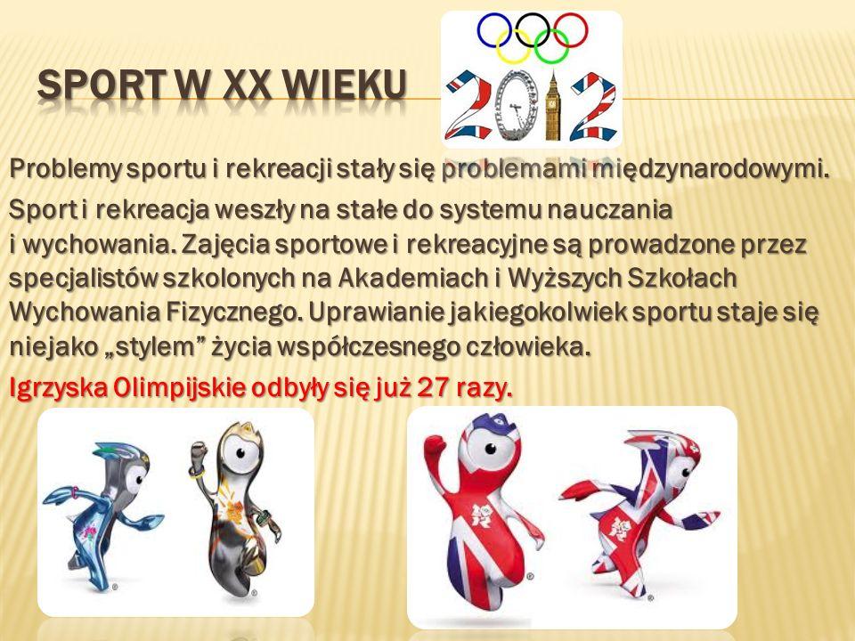 Problemy sportu i rekreacji stały się problemami międzynarodowymi. Sport i rekreacja weszły na stałe do systemu nauczania i wychowania. Zajęcia sporto