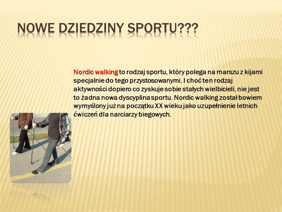 Nordic walking Nordic walking to rodzaj sportu, który polega na marszu z kijami specjalnie do tego przystosowanymi. I choć ten rodzaj aktywności dopie