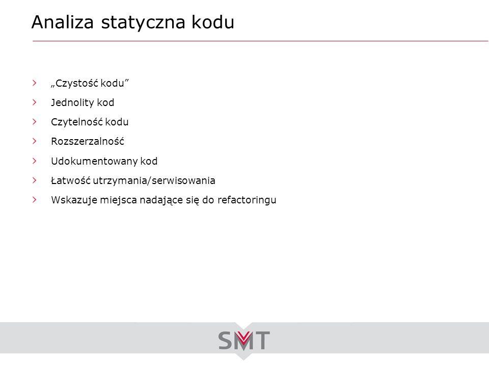 Analiza statyczna kodu Czystość kodu Jednolity kod Czytelność kodu Rozszerzalność Udokumentowany kod Łatwość utrzymania/serwisowania Wskazuje miejsca