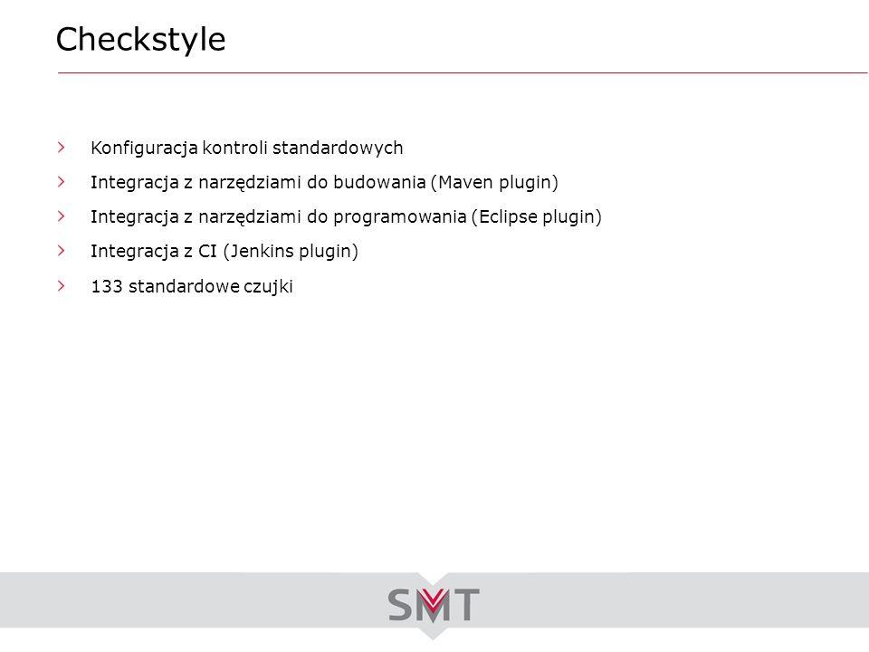 Checkstyle Konfiguracja kontroli standardowych Integracja z narzędziami do budowania (Maven plugin) Integracja z narzędziami do programowania (Eclipse