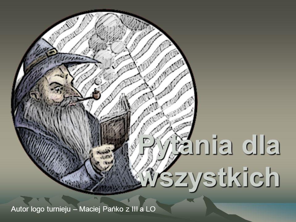 Autor logo turnieju – Maciej Pańko z III a LO Pytania dla wszystkich