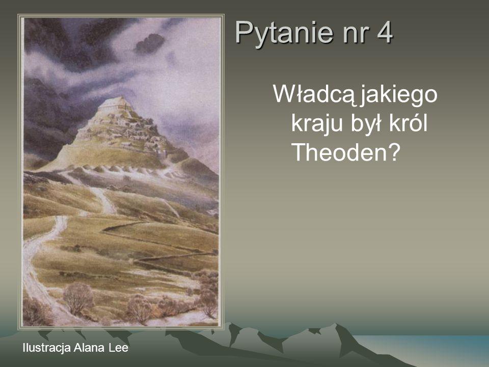 Pytanie nr 4 Władcą jakiego kraju był król Theoden? Ilustracja Alana Lee