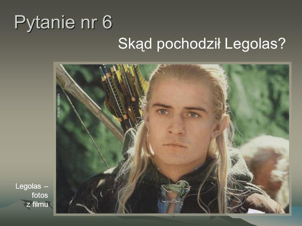 Pytanie nr 6 Skąd pochodził Legolas? Legolas – fotos z filmu
