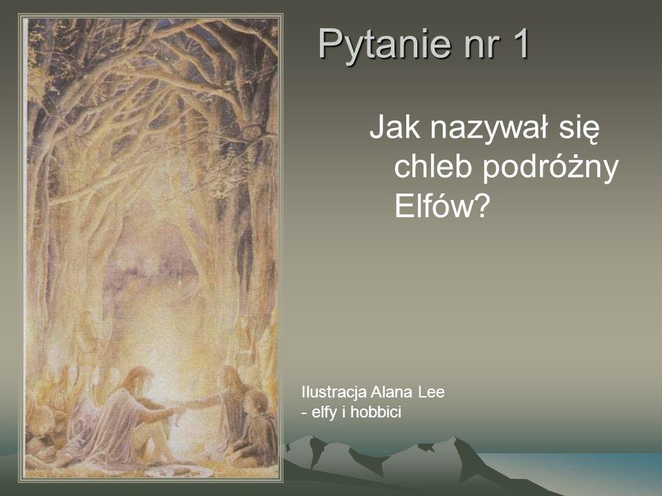 Pytanie nr 1 Jak nazywał się chleb podróżny Elfów? Ilustracja Alana Lee - elfy i hobbici