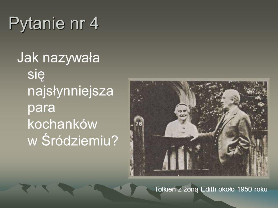 Pytanie nr 4 Jak nazywała się najsłynniejsza para kochanków w Śródziemiu? Tolkien z żoną Edith około 1950 roku