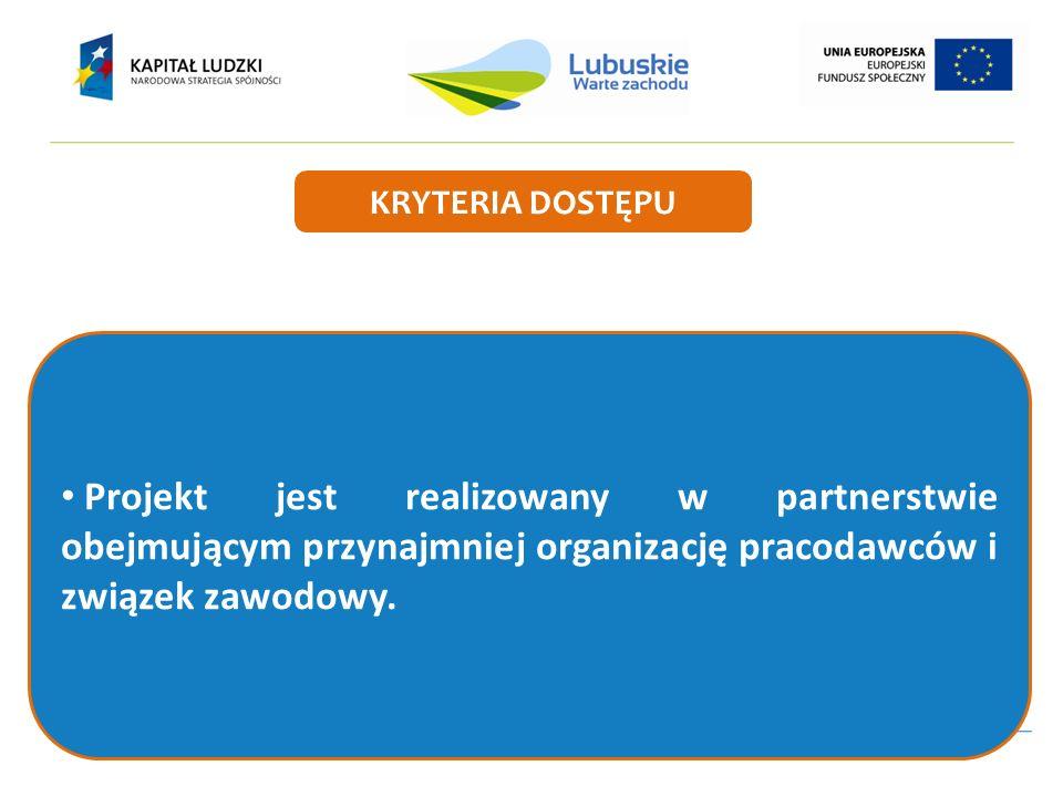Projekt jest realizowany w partnerstwie obejmującym przynajmniej organizację pracodawców i związek zawodowy.
